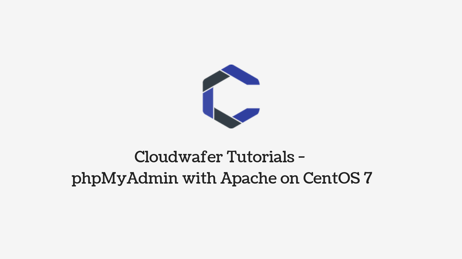 How to install and configure phpMyAdmin on CentOS 7